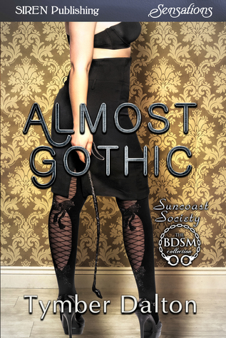 Almost Gothic (Suncoast Society, #65)