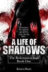 A Life Of Shadows by Kristen Banet
