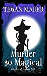 Murder So Magical (Witches of Keyhole Lake, #3)