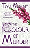 The Colour of Murder (Sebastian Foxley Medieval Mystery #3)