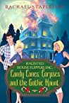 Candy Canes, Corpses and the Gothic Haunt (Haunted House Flippers Inc. #2)