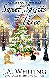 Sweet Spirits of Three (A Sweet Cove Mystery, #13)