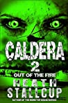 Out Of The Fire (Caldera #2)