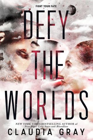 Defy the Worlds (Constellation, #2) by Claudia Gray