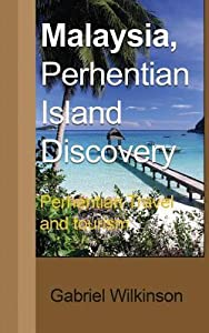 Malaysia, Perhentian Island Discovery: Perhentian Travel and Tourism