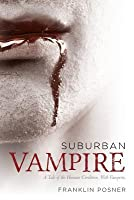 Suburban Vampire: A Tale of the Human Condition-With Vampires