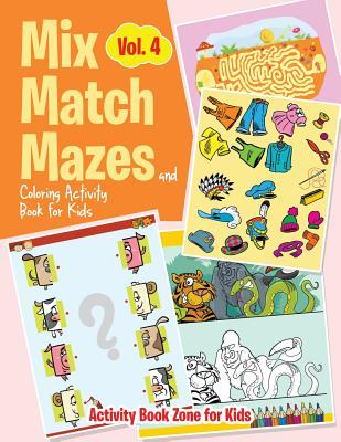 Mix, Match, Mazes and Coloring Activity Book for Kids Vol. 4