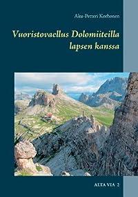Vuoristovaellus Dolomiiteilla lapsen kanssa: Alta Via 2