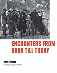 Encounters from Dada Till Today