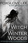 The Witch of the Winter Woods by Foxglove Lee