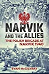 Narvik and the Allies: The Polish Brigade at Narvik 1940