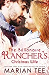The Billionaire Rancher's Christmas Wife by Marian Tee