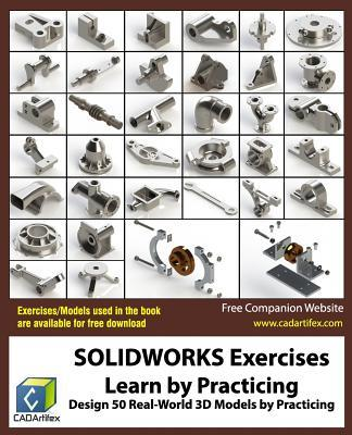 Solidworks Exercises - Learn Practicing: Learn to Design 3D Models by Practicing with These 50 Real-World Mechanical Exercises! by CADArtifex