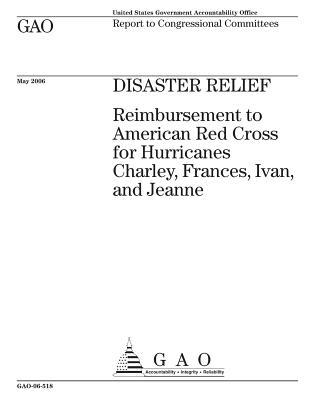 Disaster Relief: Reimbursement to American Red Cross for Hurricanes Charley, Frances, Ivan, and Jeanne