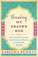 Threading My Prayer Rug One Woman S Journey From