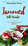 Jammed With Murder (Jams, Jellies, and Murder Book 3)