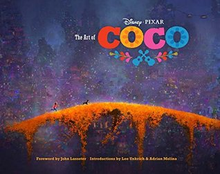 The Art of Coco: (Pixar Fan Animation Book, Pixar's Coco Concept Art Book)
