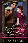 Anything but a Gentleman (Rescued from Ruin, #7)