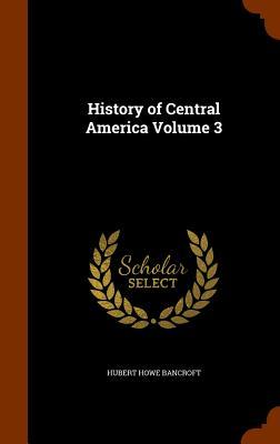 history of central america-vol1