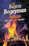 Bayou Bogeyman Presents Hoodoo and Voodoo, The