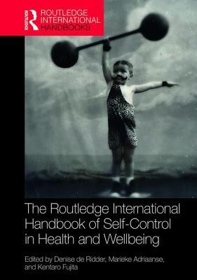 Routledge International Handbook of Self-Control in Health and Well-Being