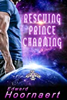 Rescuing Prince Charming (Alien Contact for Idiots #4)