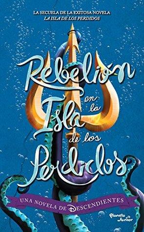 Rebelión en la Isla de los Perdidos (Descendientes #3)