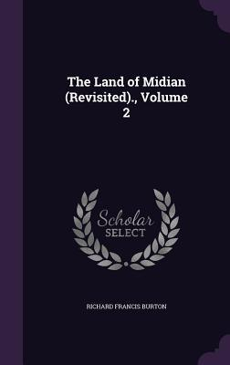 The Land of Midian (Revisited) — Volume 2