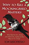 Why To Kill a Mockingbird Matters by Tom Santopietro