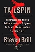 Tailspin: The People and Forces Behind America's Fifty-Year Fall–and Those Fighting to Reverse It