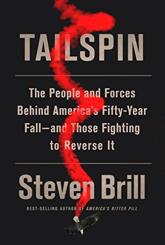 Tailspin The People and Forces Behind America's Fifty-Year Fall-and Those Fighting to Reverse It