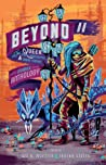 Beyond II: The Queer Post-Apocalyptic & Urban Fantasy Comic Anthology (Beyond: The Queer Comic Anthology, #2) audiobook download free