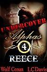 Reece (Undercover Alphas, #4)