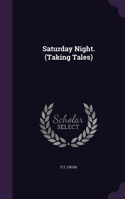 Saturday Night. (Taking Tales)