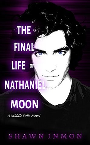 The Final Life of Nathaniel Moon