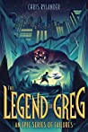 The Legend of Greg (An Epic Series of Failures, #1)