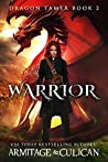 Warrior (Dragon Tamer, #2)