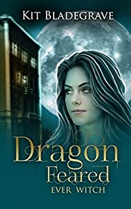 Dragon Feared (Ever Witch #2)
