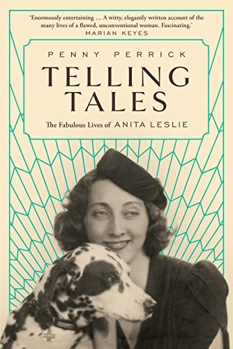 Telling Tales The Fabuous Lives of Anita Leslie