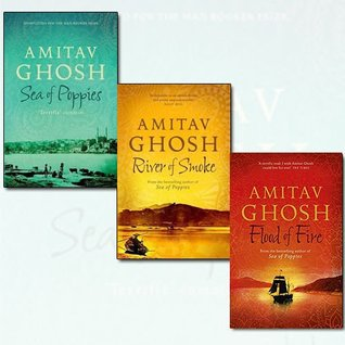 Ibis Trilogy Amitav Ghosh Collection 3 Books Bundle (Sea of Poppies, River of Smoke, Flood of Fire [Hardcover])