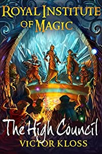The High Council (Royal Institute of Magic, #6)