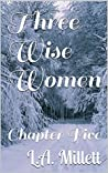 Three Wise Women: Chapter Five