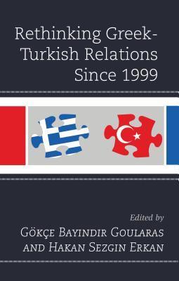 Rethinking Greek-Turkish Relations Since 1999 Hakan Sezgin Erkan