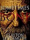 Sometimes Bone: The Walnut on Devil's Elbow Book 1