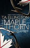 The Maplethorn Gambit (Maplethorn #2)