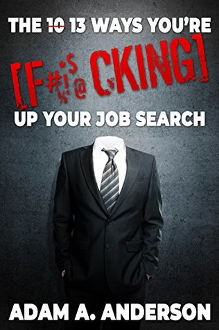 The 13 Ways You're F*cking Up Your Job Search