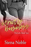 Strictly Business (The Loft #2)