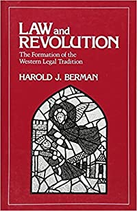 Law and Revolution, I: The Formation of the Western Legal Tradition