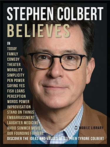 Stephen Colbert Believes Discover his ideas and values