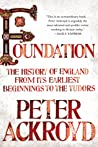 Foundation: The History of England from Its Earliest Beginnings to the Tudors (The History of England, #1)